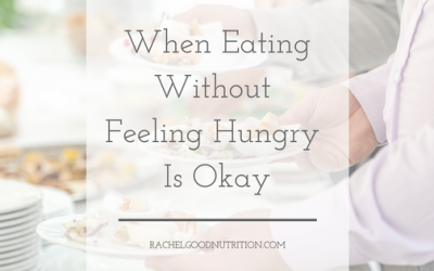 When Eating Without Feeling Hungry Is Okay
