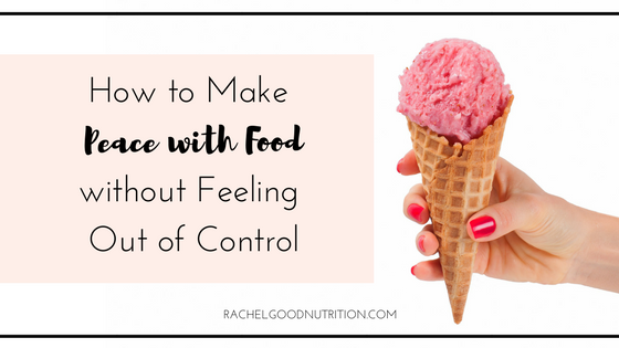 How to Make Peace With Food Without Feeling Out of Control