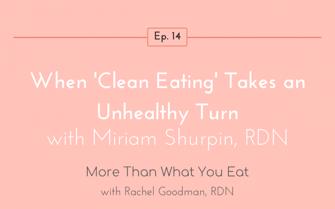 Ep 14 When 'Clean Eating' takes an Unhealthy Turn with Miriam Shurpin