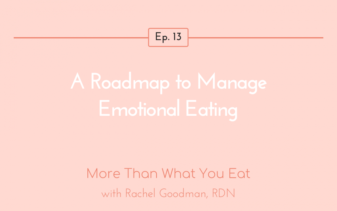 Ep 13 A Roadmap to Manage Emotional Eating