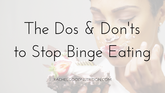 The Dos and Don'ts to Stop Binge Eating