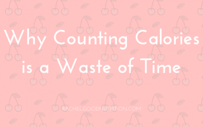 Why Counting Calories is a Waste of Time