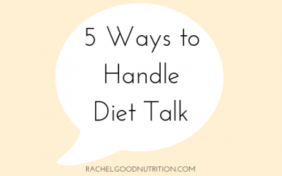 5 Ways to Handle Diet Talk
