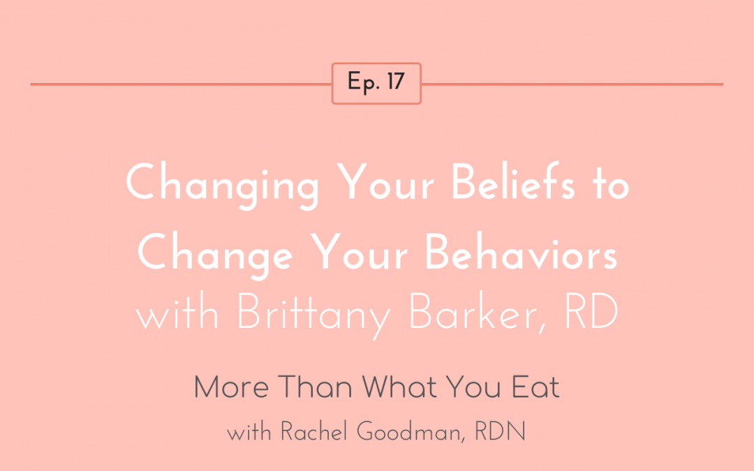 Ep 17 Changing Your Beliefs to Change Your Behaviors with Brittany Barker