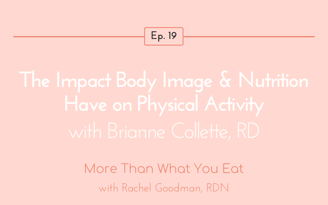 Ep 19 The Impact Body Image & Nutrition Have on Physical Activity with Brianne Collette