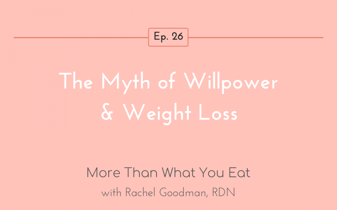 The Myth of Willpower & Weight Loss