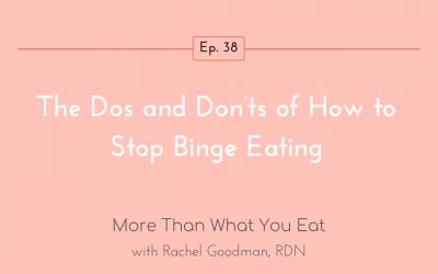 Ep 38 The Dos and Don'ts of How to Stop Binge Eating