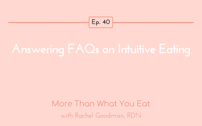 Ep 40 Answering FAQs on Intuitive Eating