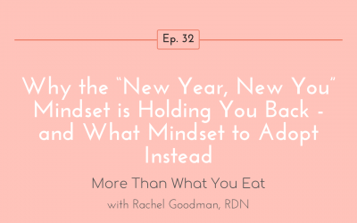 "Ep 32 Why the ""New Year, New You"" Mindset is Holding You Back – and What Mindset to Adopt Instead"